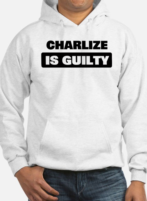 CHARLIZE is guilty Hoodie