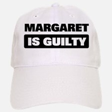MARGARET is guilty Baseball Baseball Cap