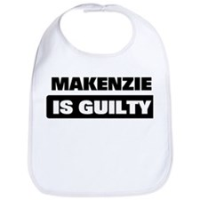 MAKENZIE is guilty Bib