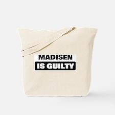 MADISEN is guilty Tote Bag