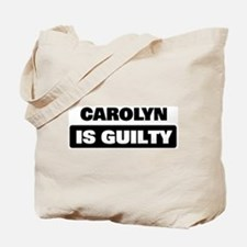 CAROLYN is guilty Tote Bag