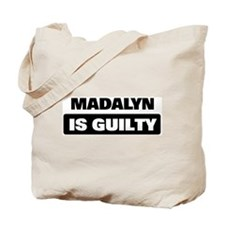 MADALYN is guilty Tote Bag