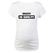 MACY is guilty Shirt
