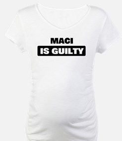 MACI is guilty Shirt