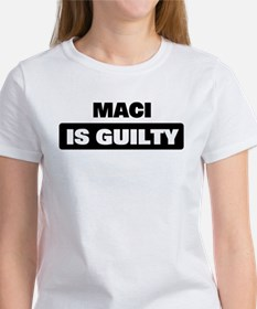 MACI is guilty Tee