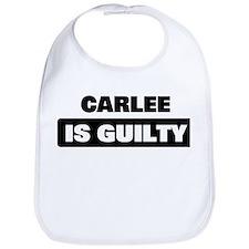 CARLEE is guilty Bib