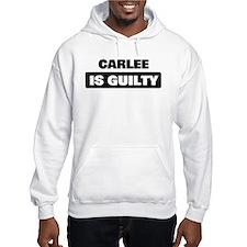 CARLEE is guilty Jumper Hoody