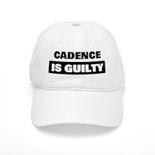 CADENCE is guilty Baseball Cap