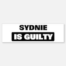 SYDNIE is guilty Bumper Bumper Bumper Sticker