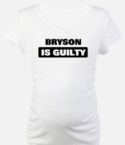 BRYSON is guilty Shirt