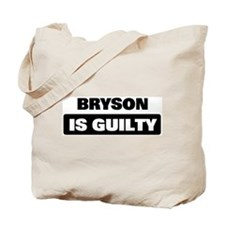 BRYSON is guilty Tote Bag