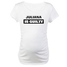 JULIANA is guilty Shirt