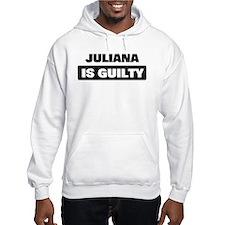 JULIANA is guilty Hoodie Sweatshirt