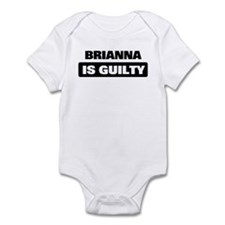 BRIANNA is guilty Infant Bodysuit