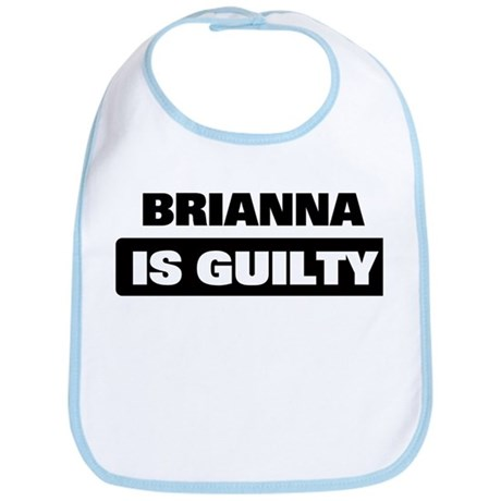 BRIANNA is guilty Bib