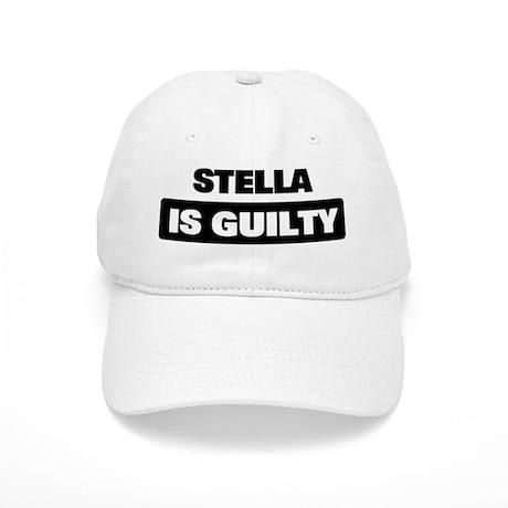 STELLA is guilty Cap
