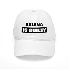 BRIANA is guilty Baseball Cap