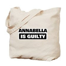 ANNABELLA is guilty Tote Bag