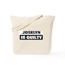 JOSELYN is guilty Tote Bag