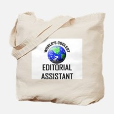 World's Coolest EDITORIAL ASSISTANT Tote Bag