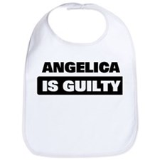 ANGELICA is guilty Bib