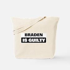 BRADEN is guilty Tote Bag