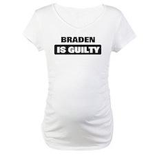 BRADEN is guilty Shirt