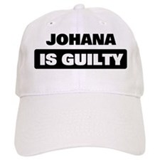 JOHANA is guilty Baseball Cap