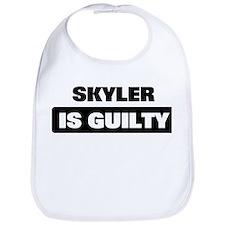 SKYLER is guilty Bib
