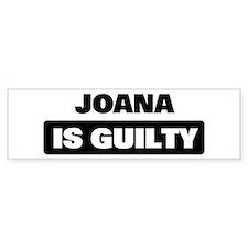 JOANA is guilty Bumper Bumper Sticker