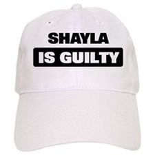 SHAYLA is guilty Baseball Cap