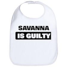 SAVANNA is guilty Bib