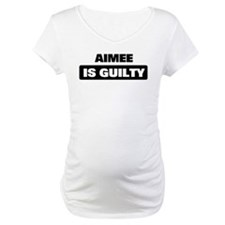 AIMEE is guilty Shirt
