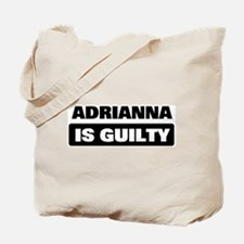 ADRIANNA is guilty Tote Bag