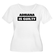 ADRIANA is guilty T-Shirt