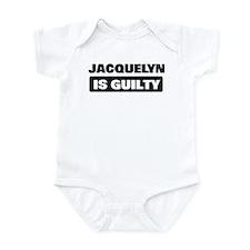 JACQUELYN is guilty Infant Bodysuit