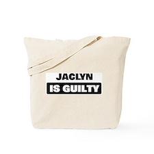 JACLYN is guilty Tote Bag