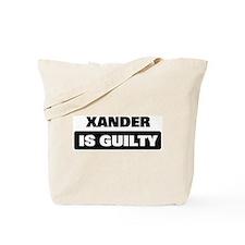 XANDER is guilty Tote Bag