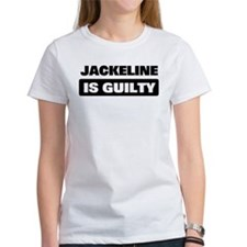 JACKELINE is guilty Tee