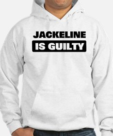 JACKELINE is guilty Hoodie
