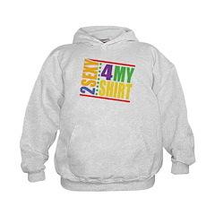 2 Sexy 4 My Shirt Hoodie