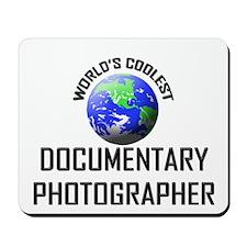 World's Coolest DOCUMENTARY PHOTOGRAPHER Mousepad