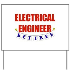 Retired Electrical Engineer Yard Sign