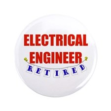 "Retired Electrical Engineer 3.5"" Button"