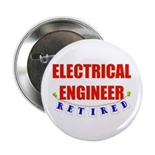 "Retired Electrical Engineer 2.25"" Button (100 pack"