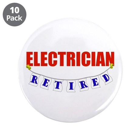 "Retired Electrician 3.5"" Button (10 pack)"