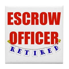 Retired Escrow Officer Tile Coaster