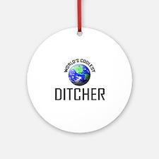 World's Coolest DITCHER Ornament (Round)