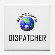 World's Coolest DISPATCHER Tile Coaster