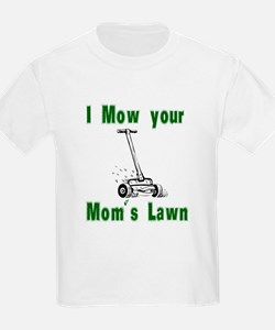 I Mow Your Mom's Lawn T-Shirt